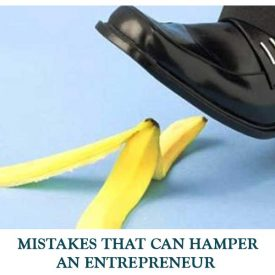 MISTAKES-THAT-CAN-HAMPER-AN-ENTREPRENEUR