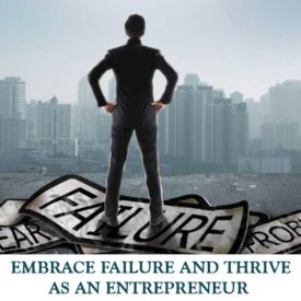 EMBRACE-FAILURE-AND-THRIVE-AS-AN-ENTREPRENEUR.
