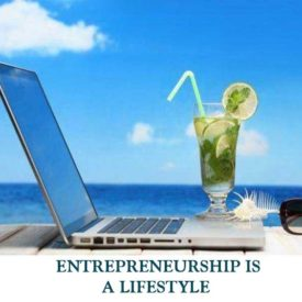 ENTREPRENEURSHIP-IS-A-LIFESTYLE